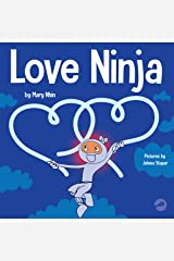 Love Ninja: A Children's Book About Love (Ninja Life Hacks 38) Kindle Edition