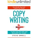 Copywriting: Easy Step-By-Step Guide to Boost Your Writing, Create Copy that Sells, and Skyrocket Your Career!