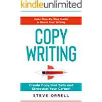 Copywriting: Easy Step-By-Step Guide to Boost Your Writing, Create Copy that Sells, and Skyrocket Your Career! (English…