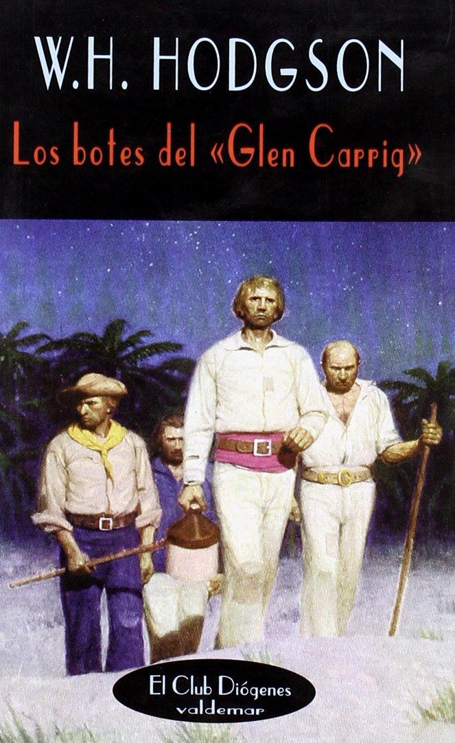 """Los botes del """"Glen Carrig"""" (El Club Diógenes) Tapa blanda – 1 may 2002 William Hope Hodgson Valdemar 8477023913 829095"""