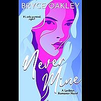 Never Mine: A Lesbian Romance
