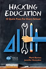 Hacking Education: 10 Quick Fixes for Every School (Hack Learning Series) Kindle Edition