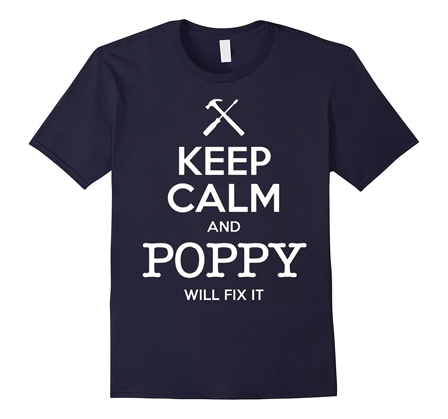"""""""Keep Calm And Poppy Will Fix It"""" T-Shirts For Grandfather"""