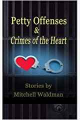 Petty Offenses and Crimes of the Heart Kindle Edition