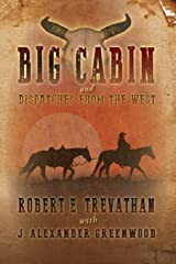 Big Cabin and  Dispatches from the West Paperback