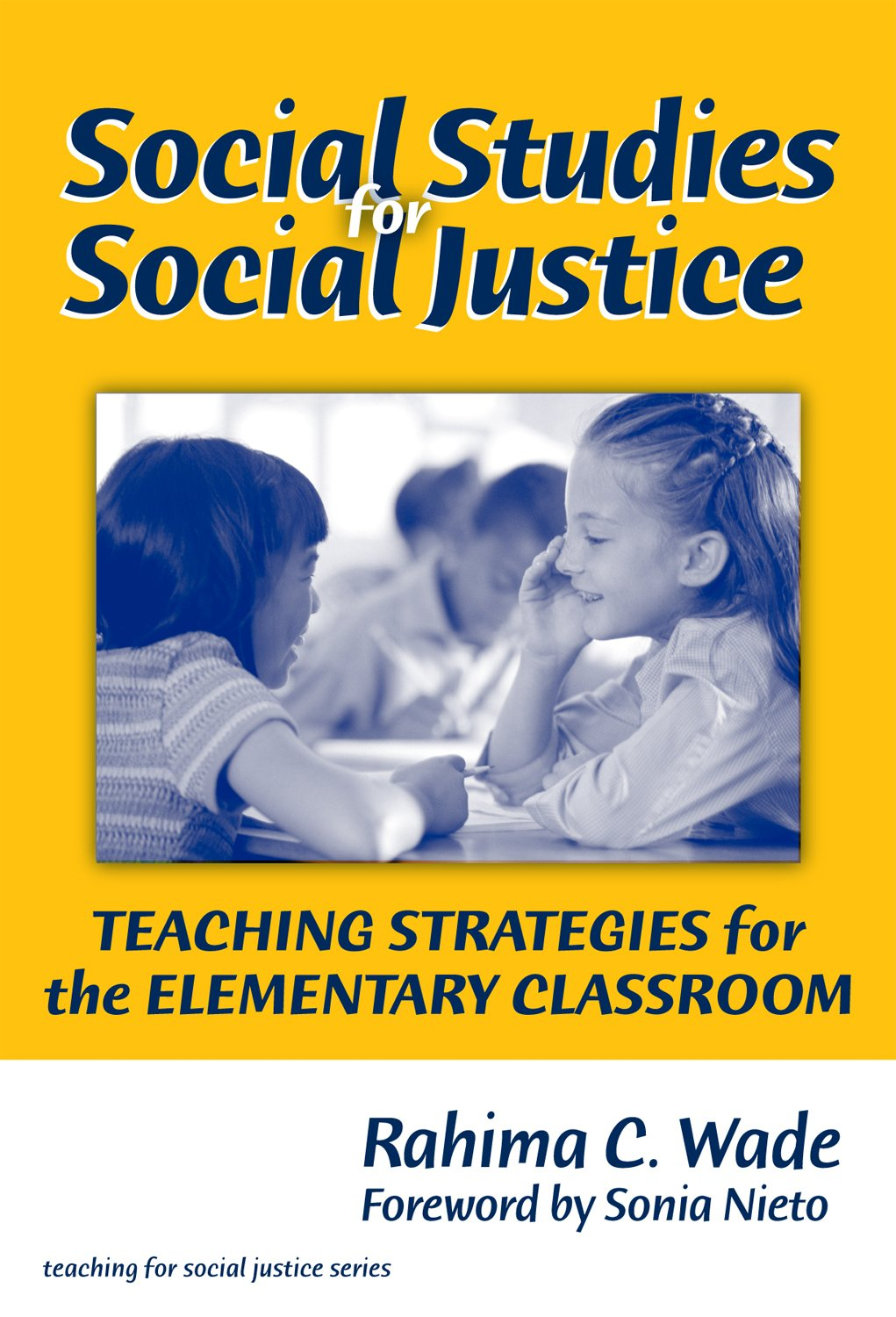 Social Studies For Social Justice Teaching Strategies For The