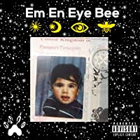 Em En Eye Bee [Explicit]