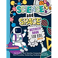 Science And Space Activity Book For Kids Ages 4-8: Learn About Atoms, Magnets, Planets, Organisms, Insects, Dinosaurs…