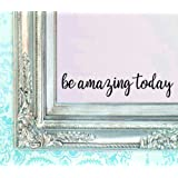 """BERRYZILLA Be Amazing Today DECAL 16"""" X 3.5"""" Quote Mirror Quotes Vinyl Wall Decals Walls Stickers Home Decor ( Stickerciti Brand )"""