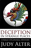Deception in Strange Places: A Kelly O'Connell Mystery (Kelly O'Connell Mysteries Book 5)