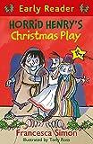 Horrid Henry's Christmas Play: Book 25 (Horrid Henry Early Reader)