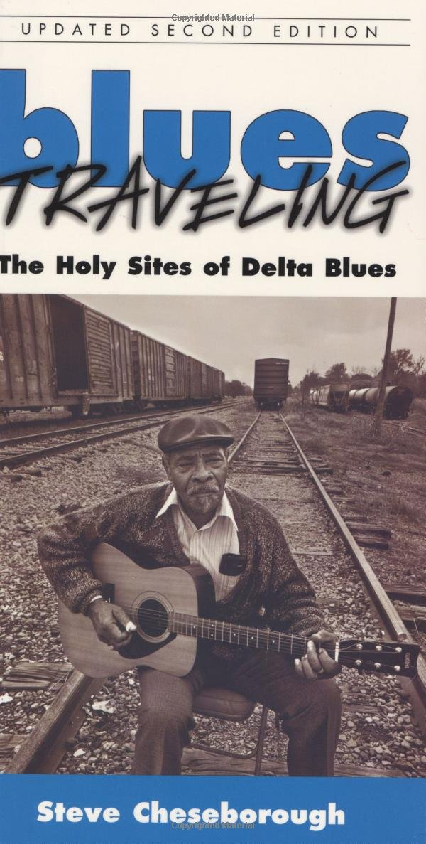 Blues Traveling: The Holy Sites of Delta Blues ebook