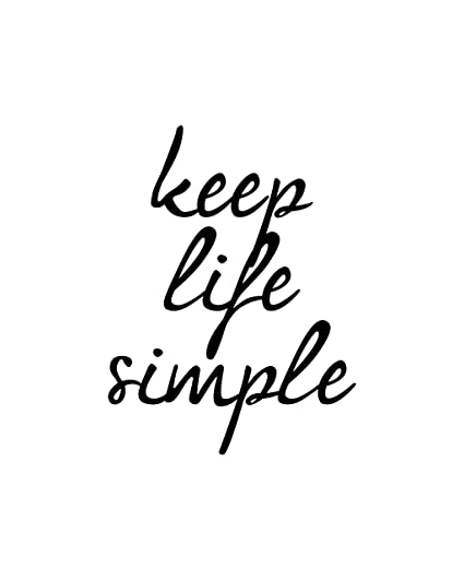 Amazon Com Keep Life Simple Inspirational Poster Quote For Framing