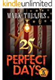 25 Perfect Days: Plus 5 More
