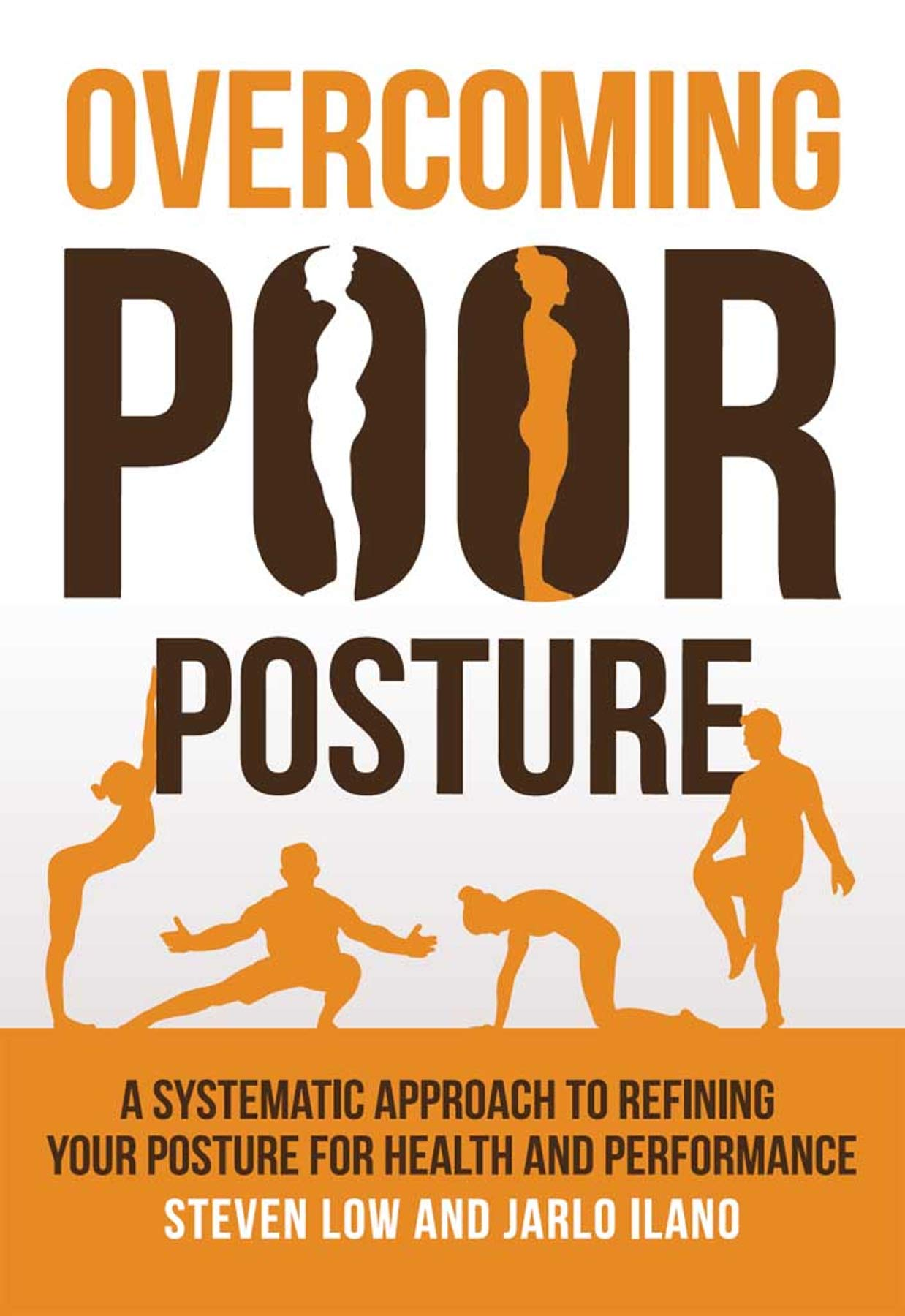 Overcoming Poor Posture  A Systematic Approach To Refining Your Posture For Health And Performance  English Edition