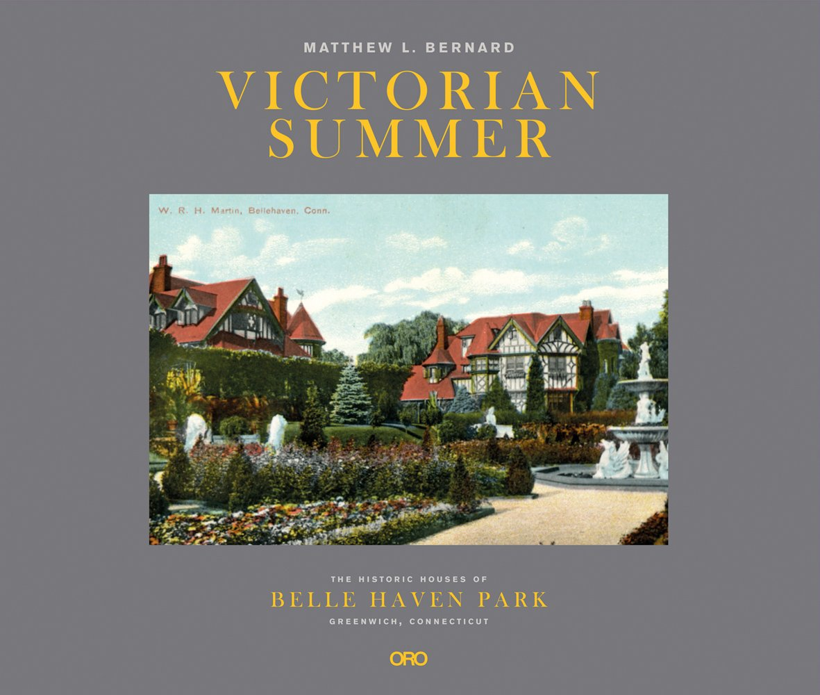 Victorian Summer: The Historic Houses of Belle Haven Park, Greenwich, Connecticut