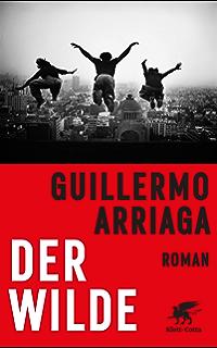 Der Wilde: Roman (German Edition)