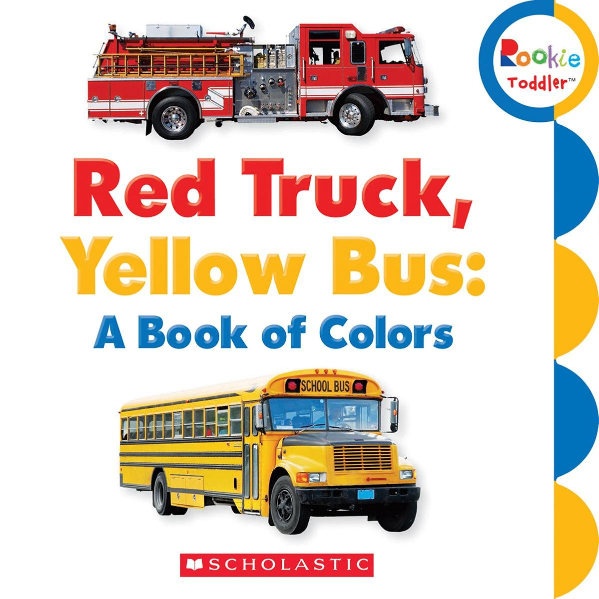amazoncom red truck yellow bus a book of colors rookie toddler 9780531208526 scholastic inc books