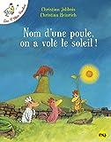 Nom D'Une Poule, on a Vole Le Soleil !