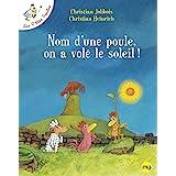 Nom Une Poule on a Vole Soleil (Les p'tites poules) (French Edition)
