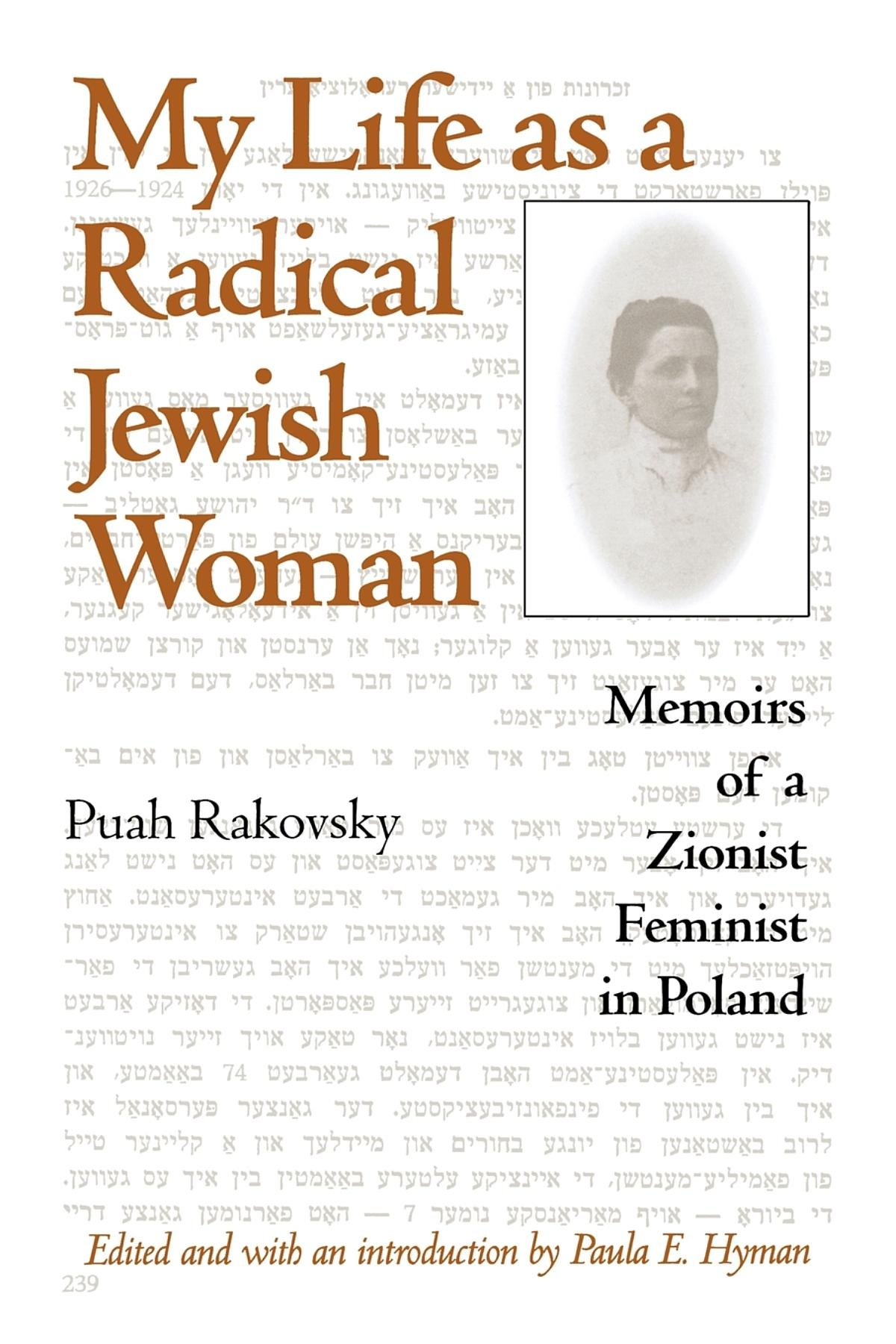 Download My Life as a Radical Jewish Woman: Memoirs of a Zionist Feminist in Poland (The Modern Jewish Experience) pdf