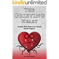 The Grieving Heart - Depression:  Dealing With Depression Mental Health Support