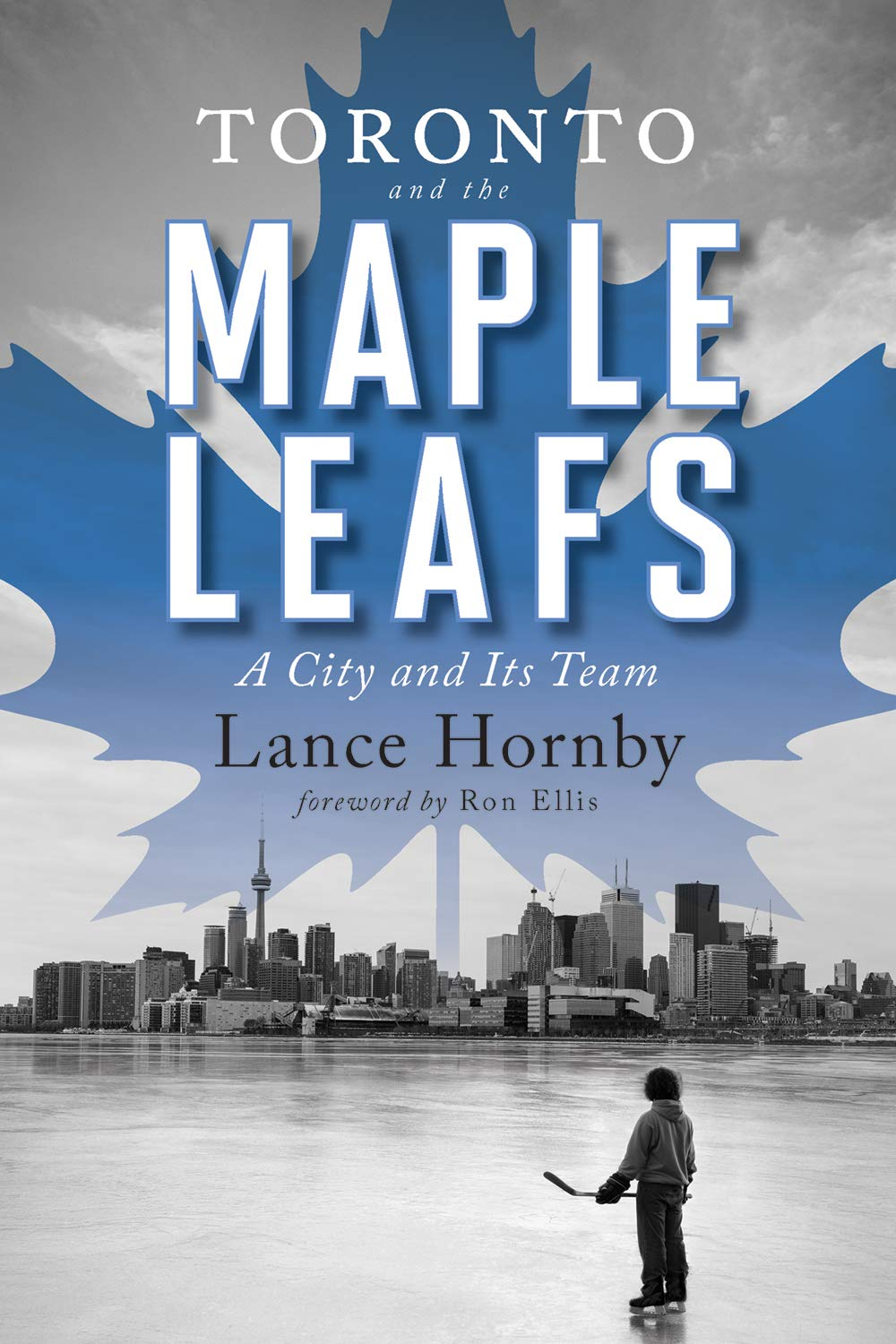 Toronto and the Maple Leafs: A City and Its Team: Amazon.es ...