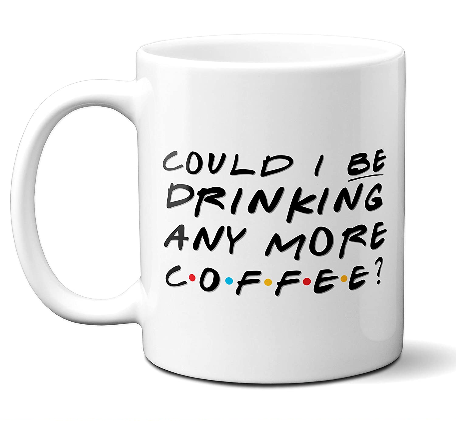 Amazon Could I Be Drinking More Coffee Funny Chandler Bing