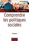 Comprendre les politiques sociales - 5e éd. (Guides Santé Social)