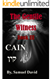 The Gentile Witness Book III Cain