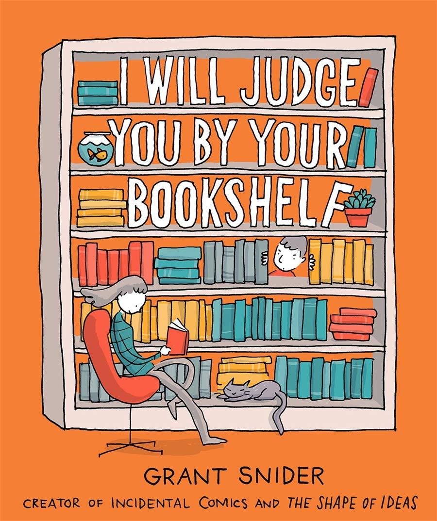 I Will Judge You by Your Bookshelf: Snider, Grant: 9781419737114:  Amazon.com: Books