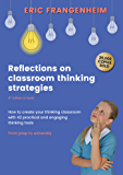 Reflections on Classroom Thinking Strategies: How to Create Your Thinking Classroom with 42 Practical and Engaging Thinking Tools