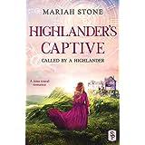 Highlander's Captive: A Scottish Historical Time Travel Romance (Called by a Highlander)
