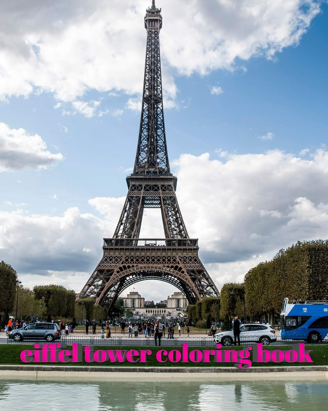 Paris Eiffel Tower Children And Adult Coloring Template Sketchbook Huhn Sir Michael 9781714304240 Amazon Com Books