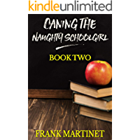 Caning the Naughty Schoolgirl: Book Two