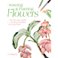 Drawing & Painting Flowers: A Step-by-Step Guide to Creating Beautiful Floral Artworks