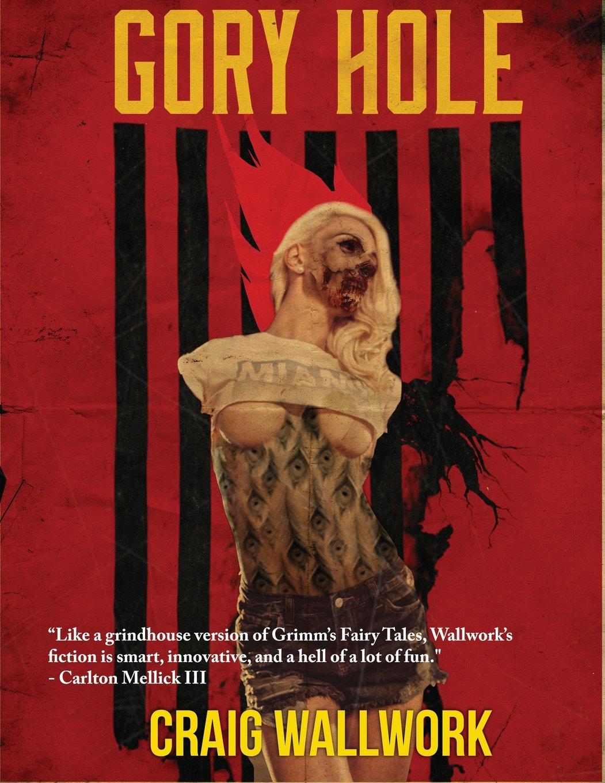 Gory Hole: A Horror Triple Bill: Craig Wallwork: 9780986059438: Amazon:  Books
