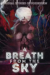A Breath from the Sky: Unusual Stories of Possession Paperback