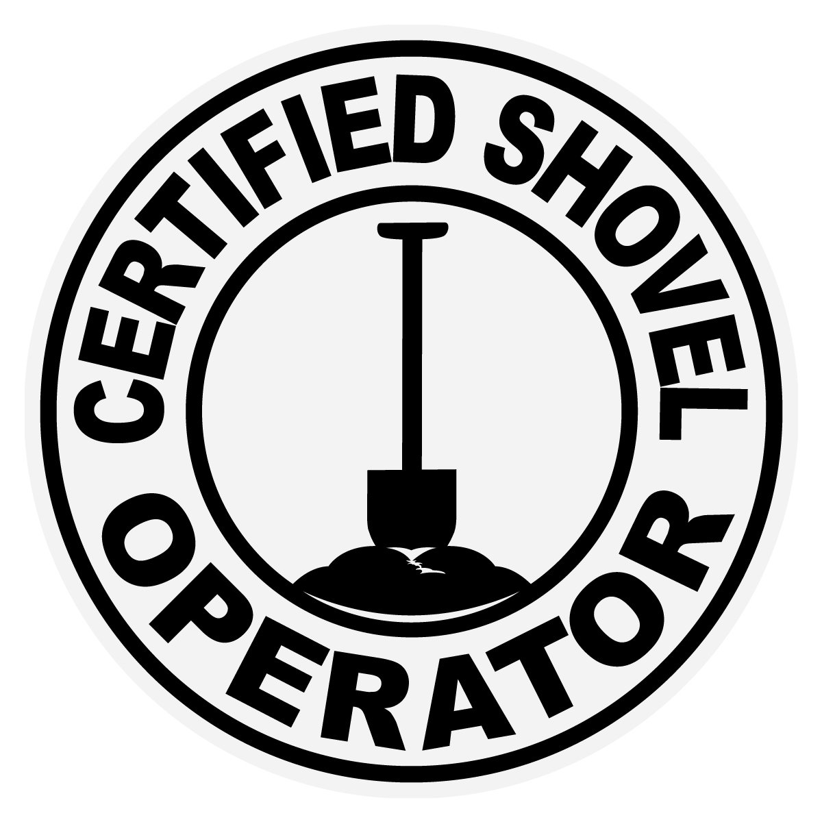 Funny Hard Hat Sticker - Certified Shovel Operator Small Round Reflective Decal Sticker