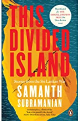 This Divided Island: Stories from the Sri Lankan War Kindle Edition