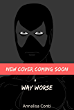 Way Worse (Superhero Stories: The W Series Book 8)
