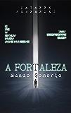 A Fortaleza: Mundo Sombrio