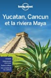 Yucatan, Cancun et la riviera Maya - 1ed