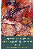 Japanese Folklore The Legend of Eternal Life