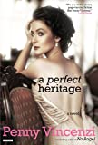 A Perfect Heritage: A Novel