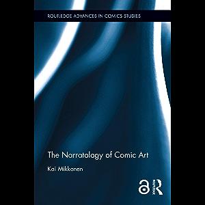 The Narratology of Comic Art (Routledge Advances in Comics Studies Book 3)