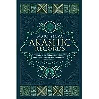 Akashic Records: Unlocking the Secret Universal Knowledge and Nature of the Akasha Including Prayer, Guided Meditation…
