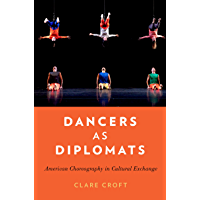 Dancers as Diplomats: American Choreography in Cultural Exchange book cover