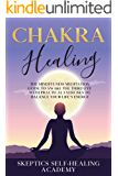 Chakra Healing: The Mindfulness Meditation Guide to Awake the Third Eye With Practical Exercises to Balance Your Life's…