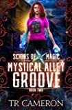 Mystical Alley Groove: An Urban Fantasy Action Adventure